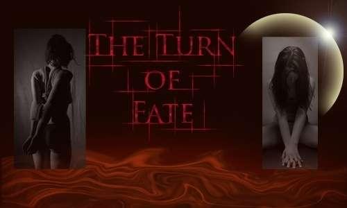 turn of fate